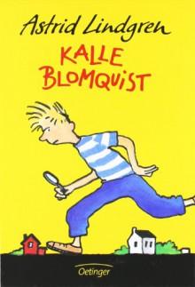 Kalle Blomquist - Astrid Lindgren