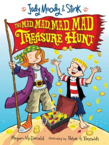 The Mad, Mad, Mad, Mad Treasure Hunt (Judy Moody & Stink) - Megan McDonald, Peter H. Reynolds