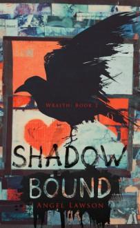 Shadow Bound (Wraith) - Angel Lawson