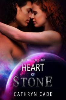 Heart of Stone - Cathryn Cade