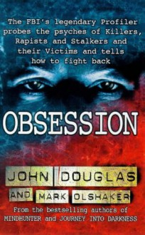 Obsession - Mark Olshaker, John E. (Edward) Douglas