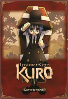 Shoulder-a-Coffin Kuro, Volume 1 - Satoko Kiyuduki