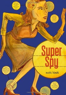 Super Spy - Matt Kindt