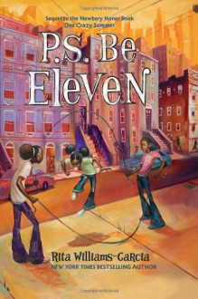 P.S. Be Eleven - Rita Williams-Garcia