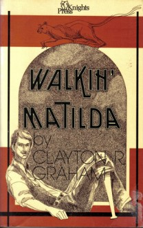 Walkin' Matilda - Clayton R. Graham