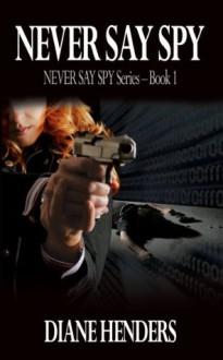 Never Say Spy - PEBKAC Publishing