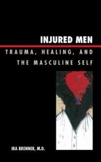 Injured Men - Ira Brenner