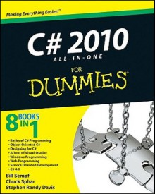 C# 2010 All-in-One For Dummies - Bill Sempf, Stephen Randy Davis, Charles Sphar