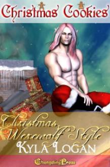 Christmas Cookies: Christmas, Werewolf Style - Kyla Logan
