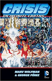 Crisis on Infinite Earths - George Pérez,Marv Wolfman,Jerry Ordway