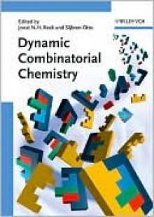 Dynamic Combinatorial Chemistry - Joost N. H. Reek, Sijbren Otto