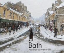 Bath: Paintings by Peter Brown - Peter Brown