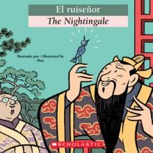 El Ruisenor / The Nightingale (Bilingual Tales) - Scholastic Inc.