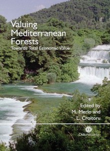 Valuing Mediterranean Forests: Towards Total Economic Value - Maurizio Merlo