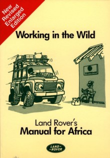 Land Rover: Working in the Wild - Brooklands Books Ltd
