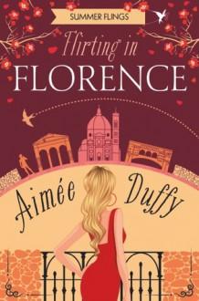 Flirting in Florence - Aimee Duffy