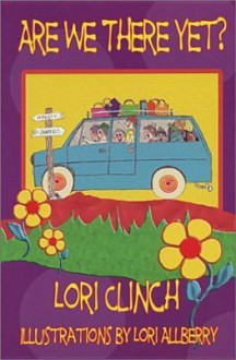 Are We There Yet - Lori Clinch