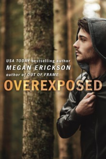 Overexposed - Megan Erickson
