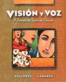 Visión y voz: A Complete Spanish Course - Vicki Galloway, Angela Labarca