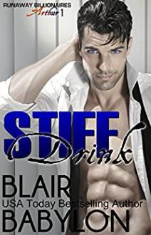 Stiff Drink: Arthur Duet #1 - Blair Babylon