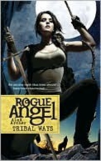 Tribal Ways (Rogue Angel, #25) - Alex Archer