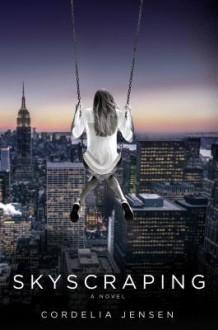 Skyscraping - Cordelia Jensen