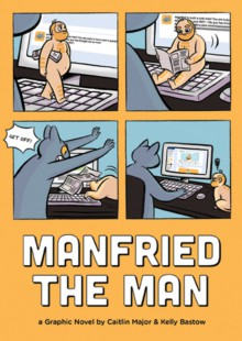Manfried The Man - Caitlin Major, Kelly Bastow