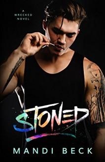 STONED (Wrecked Book 1) - Mandi Beck