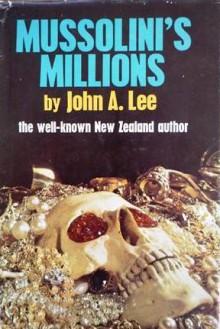 Mussolini's Millions - John A. Lee