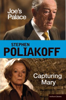 Joe's Palace & Capturing Mary - Stephen Poliakoff