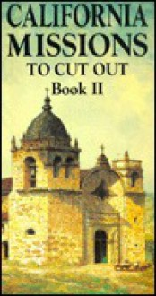 California Missions To Cut Out (Book 2) (California Missions To Cut Out) - Norman Neuerburg