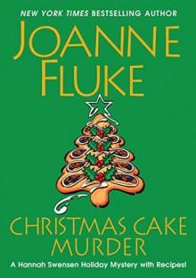 Christmas Cake Murder - Joanne Fluke