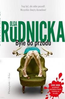 Byle do przodu - Olga Rudnicka
