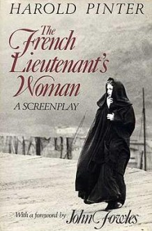 The French Lieutenant's Woman: A Screenplay - Harold Pinter,John Fowles