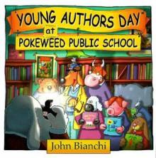 Young Authors Day at Pokeweed P S - John Bianchi, John Bianchi, Frank B Edwards