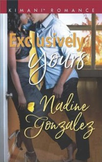 Exclusively Yours (Miami Dreams) - Nadine Gonzalez