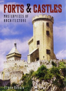 Forts & Castles: Masterpieces of Architecture - Terri Hardin
