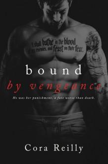 Bound by Vengeance - Cora Reilly