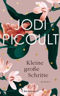 Kleine große Schritte: Roman - Jodi Picoult,Elfriede Peschel