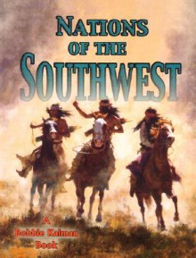 Nations of the Southwest - Amanda Bishop, Bobbie Kalman