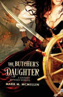 The Butcher's Daughter - Mark M. McMillin