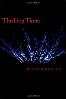 Thrilling Times - Robert Rubenstein