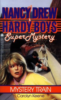 Mystery Train (Nancy Drew & Hardy Boys Super Mysteries #8) - Carolyn Keene