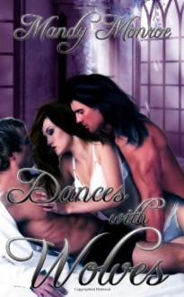 Dances with Wolves - Mandy Monroe
