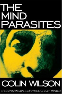 The Mind Parasites - Colin Wilson