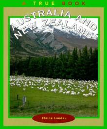 Australia and New Zealand (True Books: Countries) - Elaine Landau