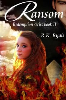 Ransom: Redemption Series Book II (Volume 2) - R. K. Ryals