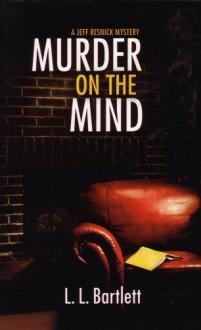 Murder on the Mind - L.L. Bartlett