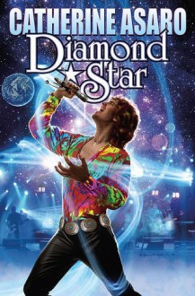 Diamond Star - Catherine Asaro