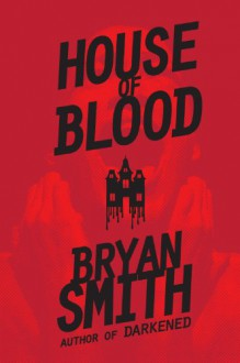 House Of Blood - Bryan Smith